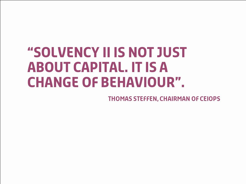 © LloydsSolvency II May Solvency II is not just about Capital.