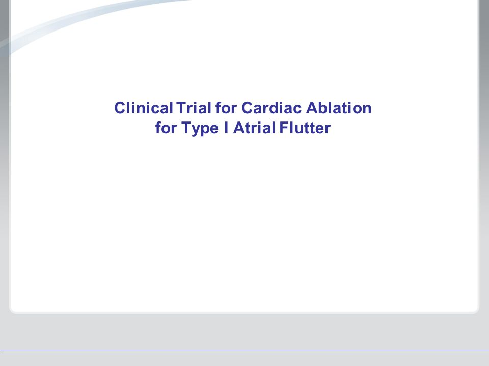 Clinical Trial for Cardiac Ablation for Type I Atrial Flutter