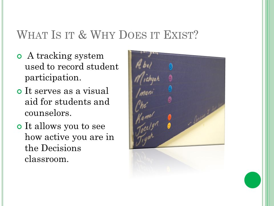 W HAT I S IT & W HY D OES IT E XIST . A tracking system used to record student participation.