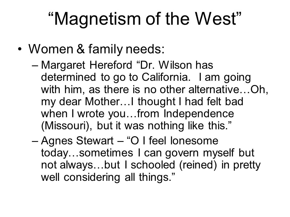Magnetism of the West Women & family needs: –Margaret Hereford Dr.