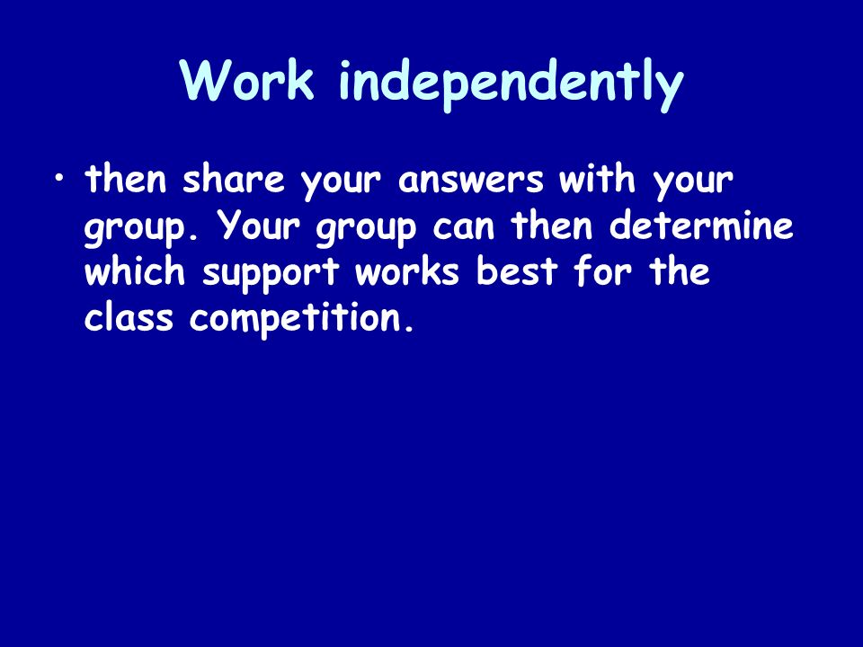 Work independently then share your answers with your group.