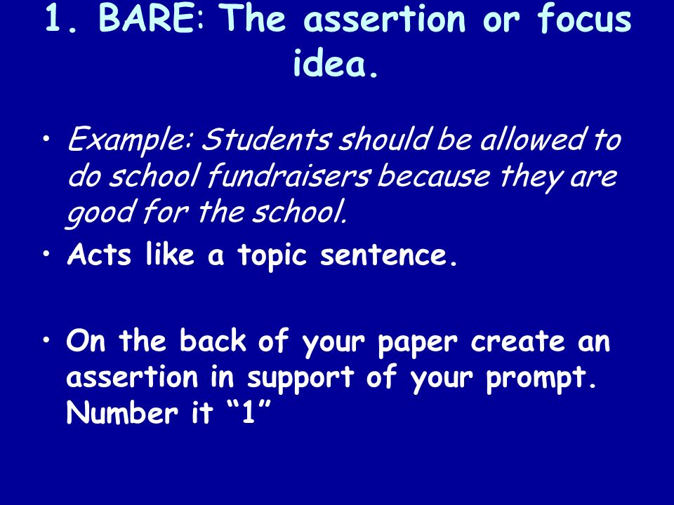 1. BARE: The assertion or focus idea.