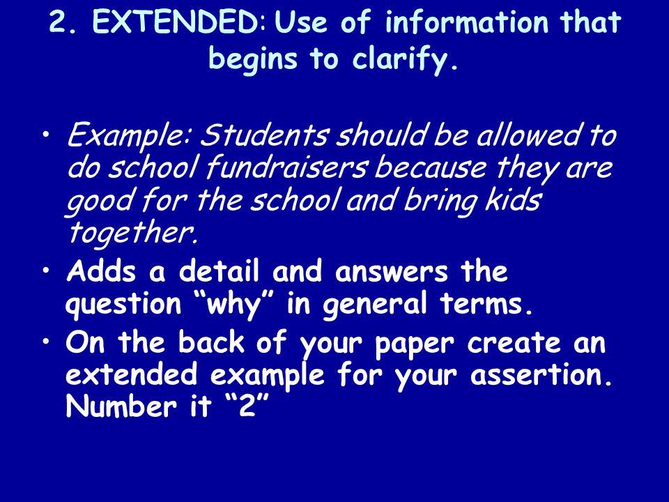2. EXTENDED: Use of information that begins to clarify.