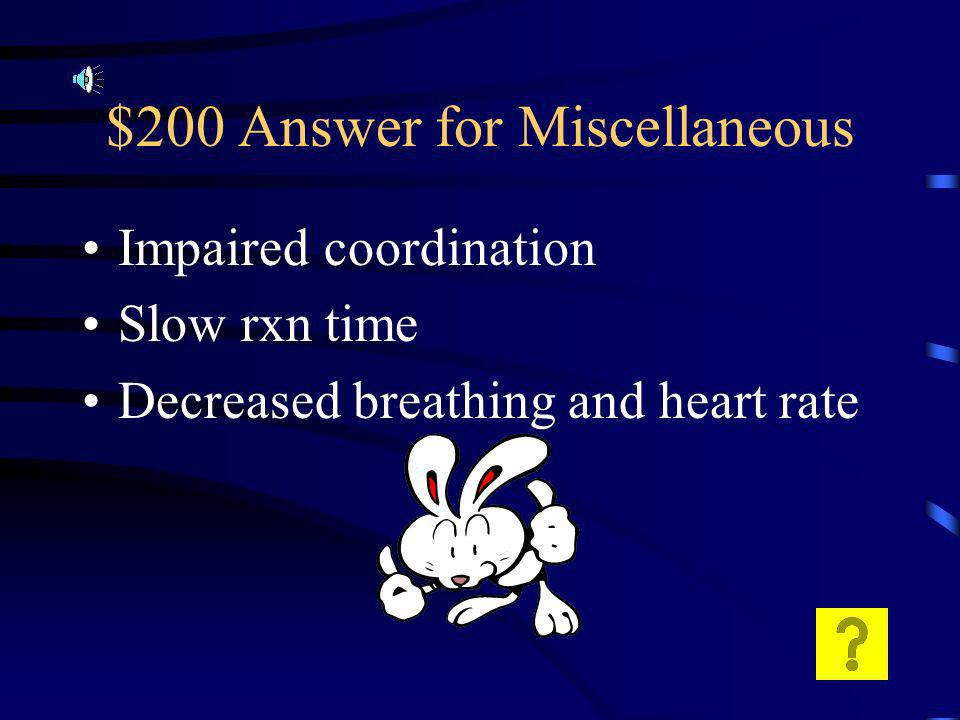 $200 Question for Miscellaneous List some effects of a depressant.