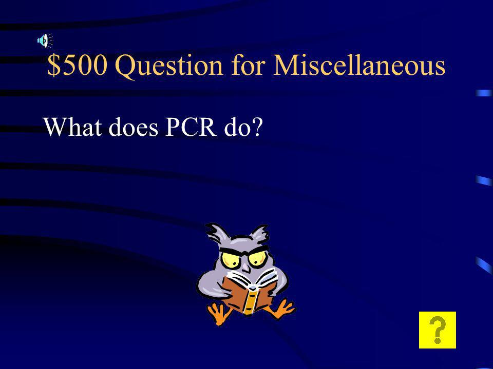 $400 Answer for Miscellaneous Prevent bacteria from making new cell walls