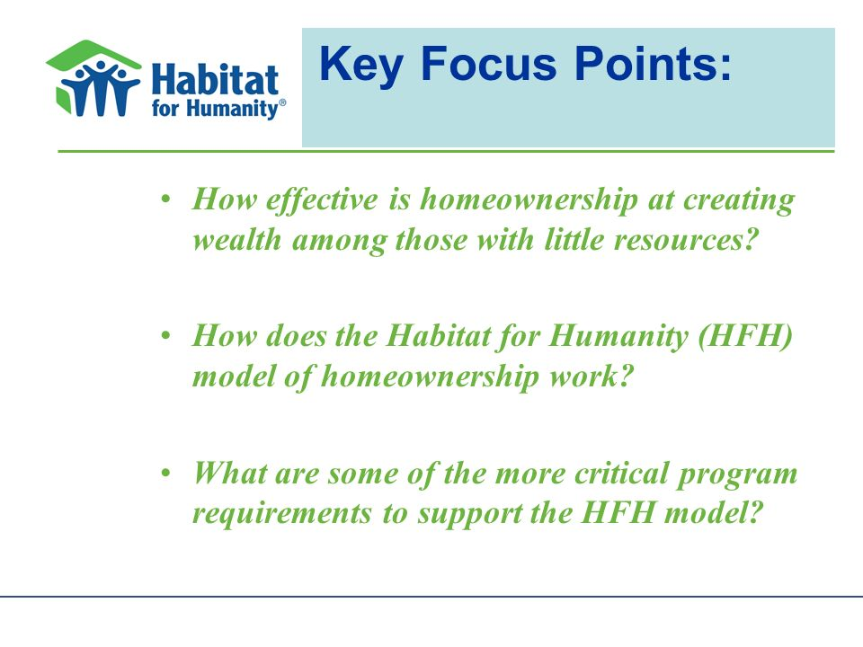 Key Focus Points: How effective is homeownership at creating wealth among those with little resources.