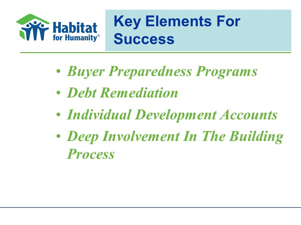 Key Elements For Success Buyer Preparedness Programs Debt Remediation Individual Development Accounts Deep Involvement In The Building Process
