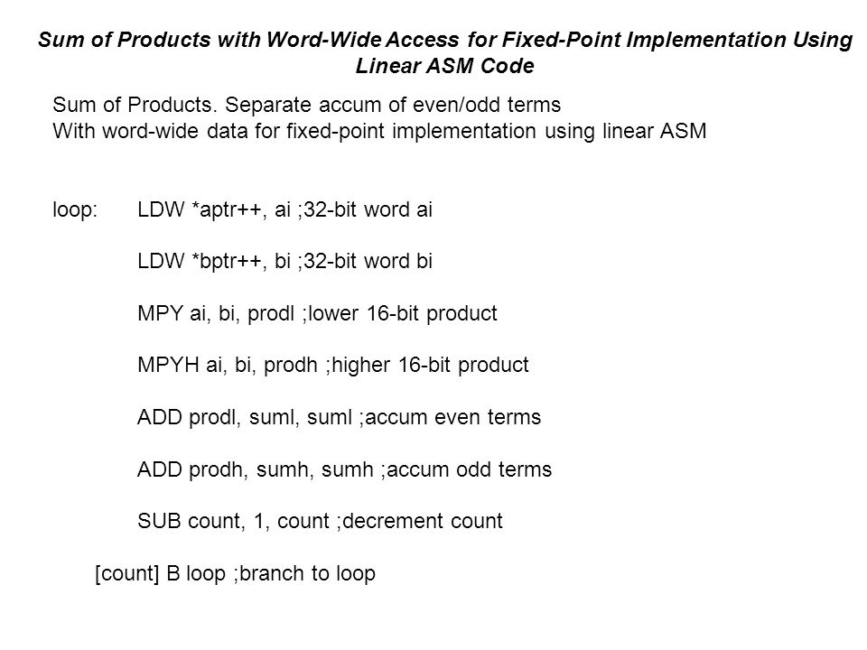 Sum of Products with Word-Wide Access for Fixed-Point Implementation Using Linear ASM Code Sum of Products.