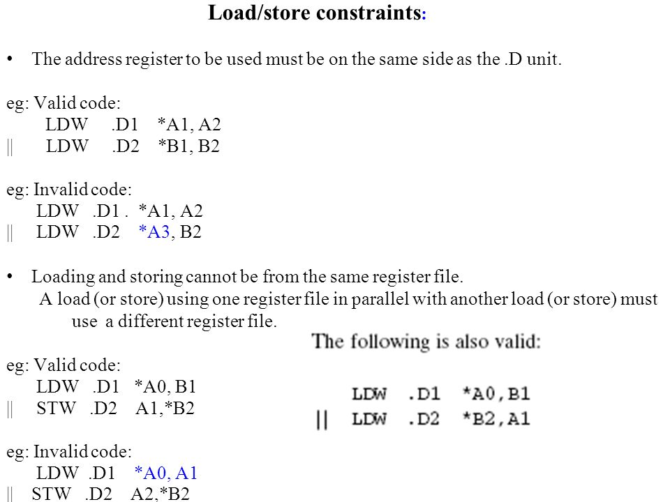 Load/store constraints : The address register to be used must be on the same side as the.D unit.