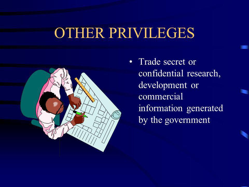 OTHER PRIVILEGES Trade secret or confidential research, development or commercial information generated by the government