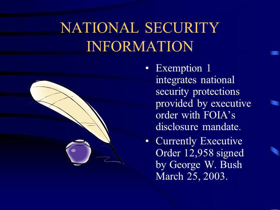 NATIONAL SECURITY INFORMATION Exemption 1 integrates national security protections provided by executive order with FOIAs disclosure mandate.
