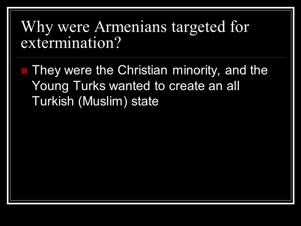 Why were Armenians targeted for extermination.