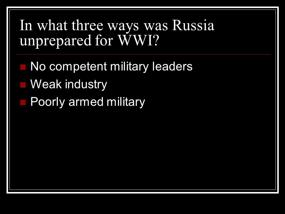 In what three ways was Russia unprepared for WWI.