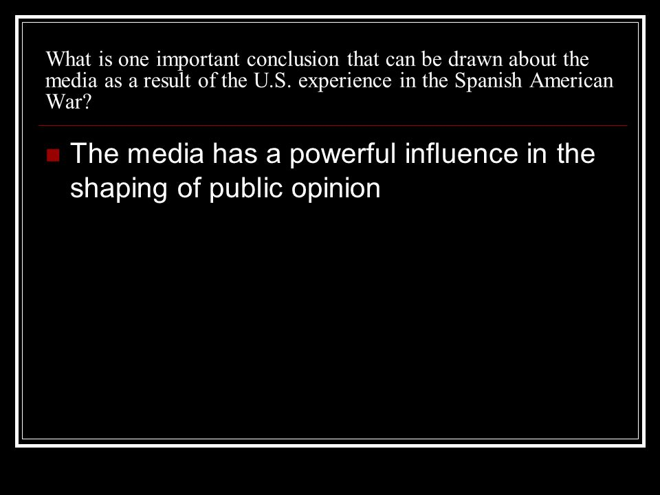 What is one important conclusion that can be drawn about the media as a result of the U.S.