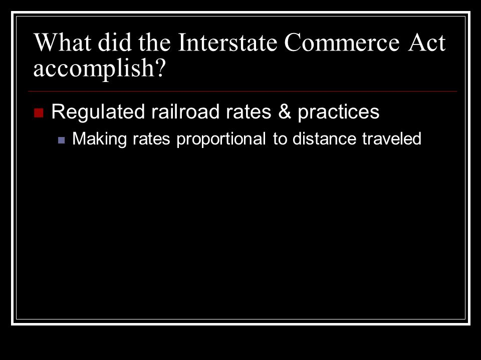 What did the Interstate Commerce Act accomplish.