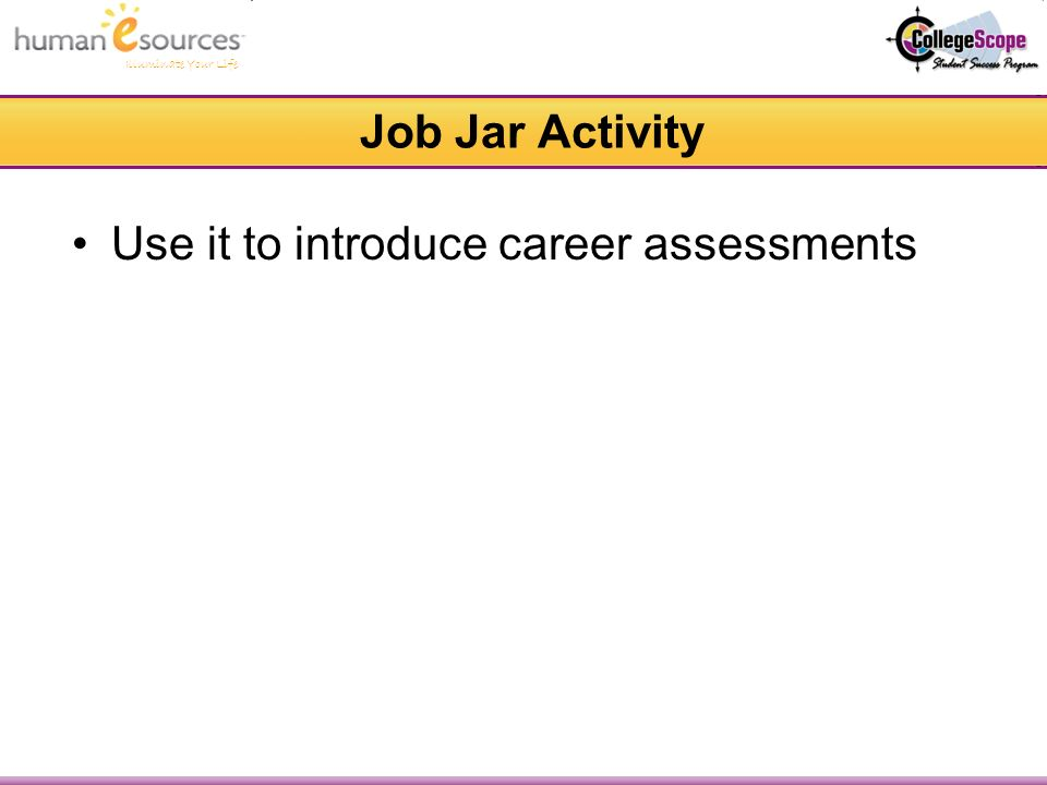 Illuminate Your Life Job Jar Activity Use it to introduce career assessments