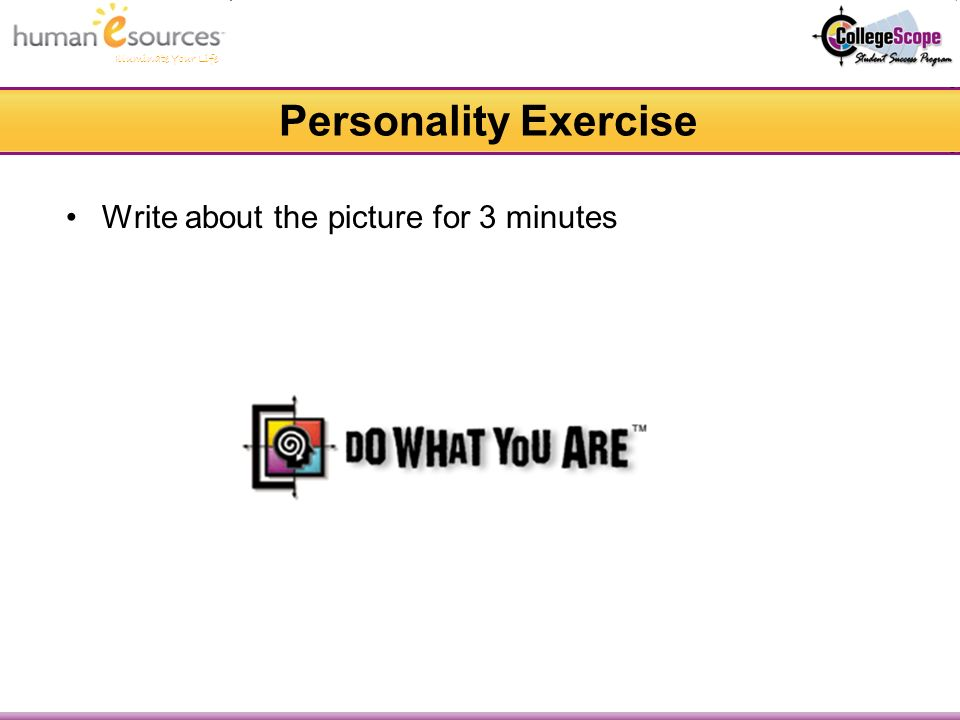 Illuminate Your Life Personality Exercise Write about the picture for 3 minutes
