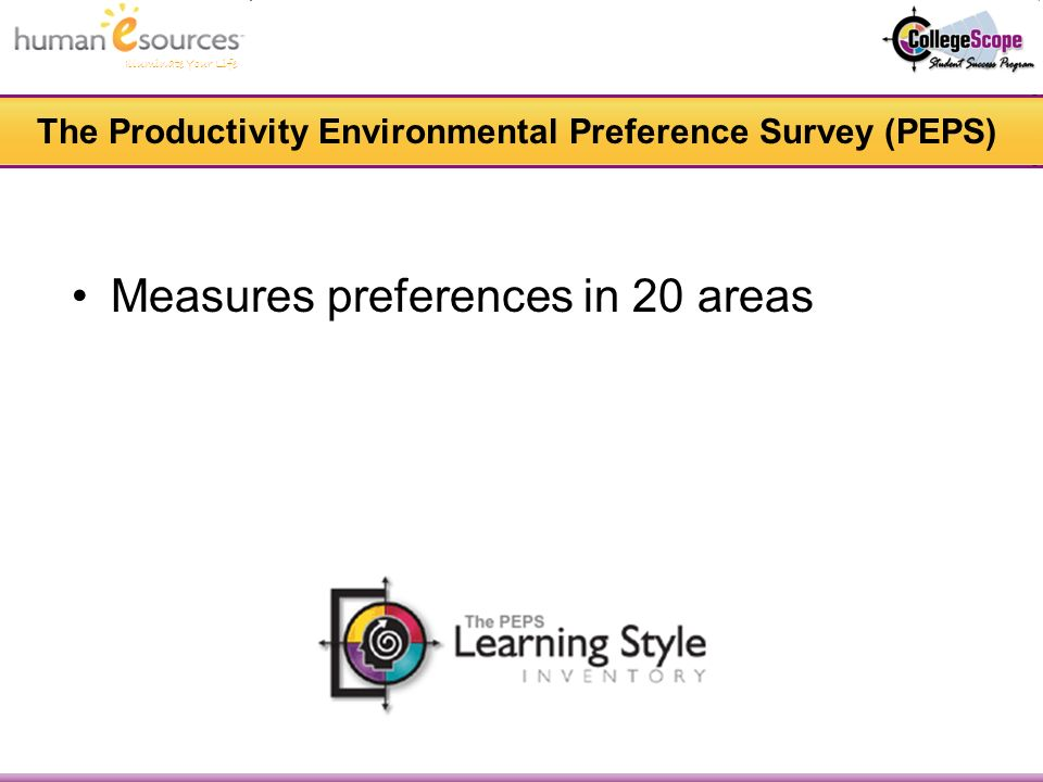 The Productivity Environmental Preference Survey (PEPS) Measures preferences in 20 areas