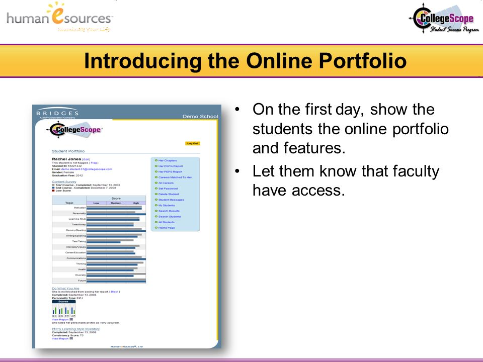 Illuminate Your Life Introducing the Online Portfolio On the first day, show the students the online portfolio and features.