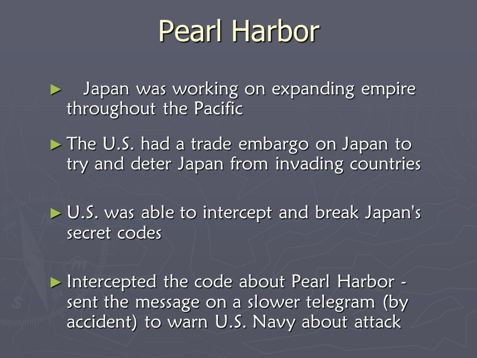 Pearl Harbor Japan was working on expanding empire throughout the Pacific Japan was working on expanding empire throughout the Pacific The U.S.
