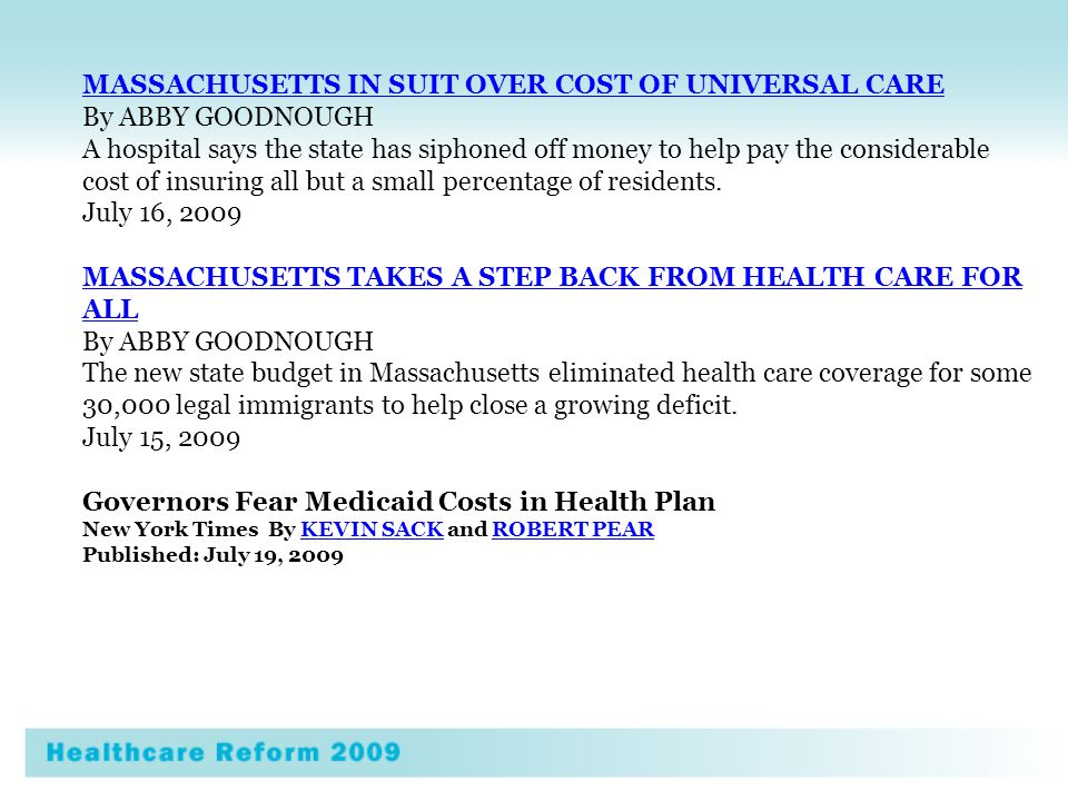 MASSACHUSETTS IN SUIT OVER COST OF UNIVERSAL CARE By ABBY GOODNOUGH A hospital says the state has siphoned off money to help pay the considerable cost of insuring all but a small percentage of residents.