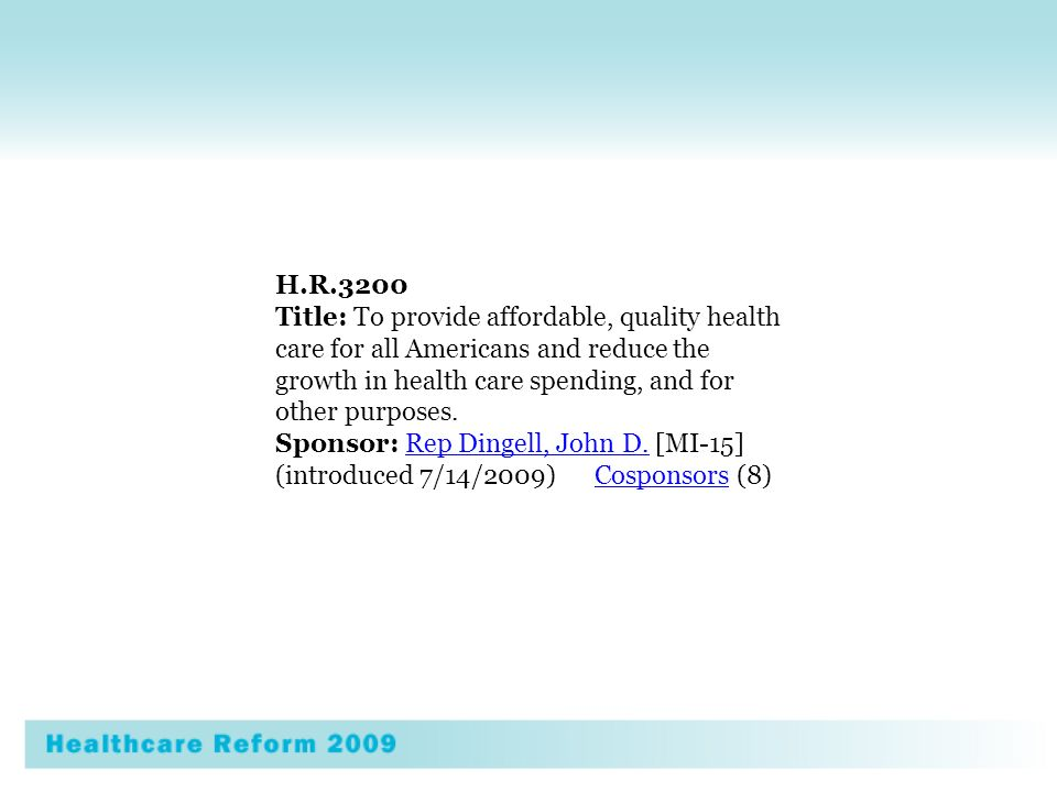 H.R.3200 Title: To provide affordable, quality health care for all Americans and reduce the growth in health care spending, and for other purposes.