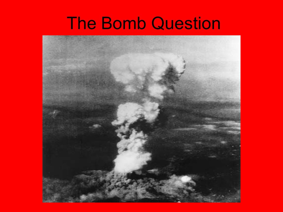The Bomb Question