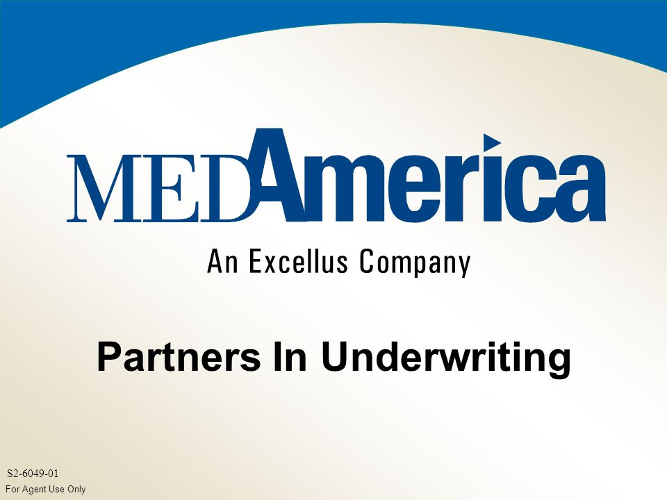For Agent Use Only S Partners In Underwriting