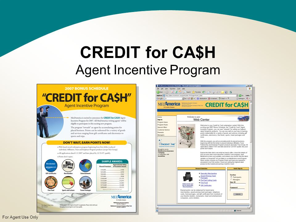 For Agent Use Only CREDIT for CA$H Agent Incentive Program