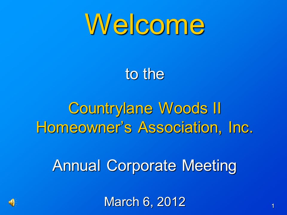 1 Welcome to the Countrylane Woods II Homeowners Association, Inc.
