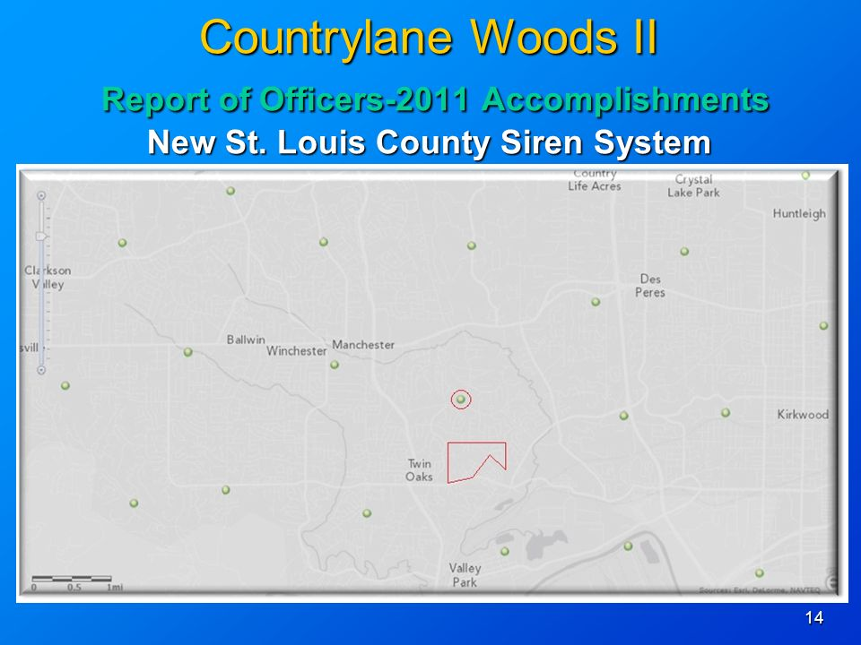 14 Countrylane Woods II Report of Officers-2011 Accomplishments New St. Louis County Siren System