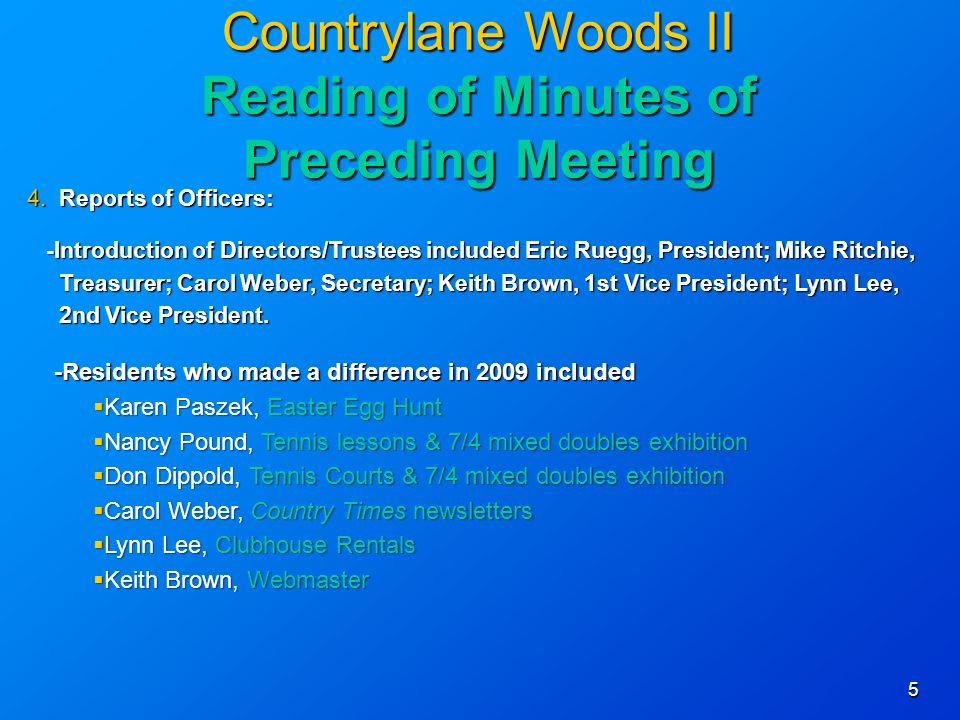 5 Countrylane Woods II Reading of Minutes of Preceding Meeting 4.