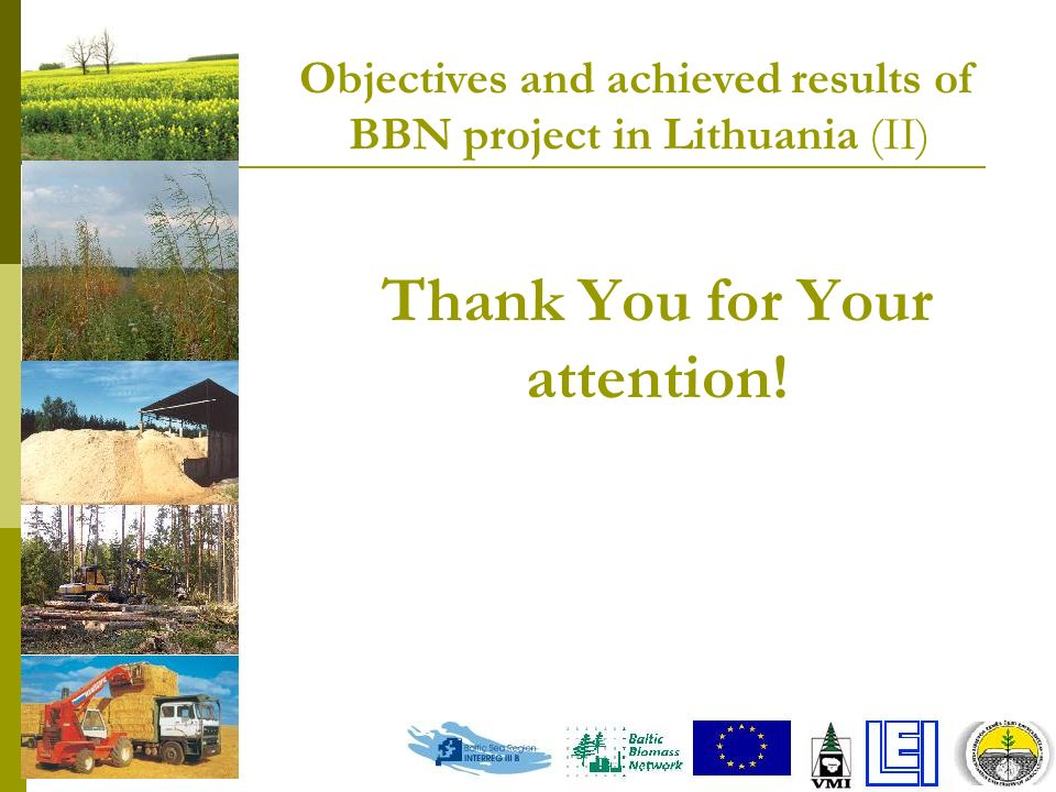 Thank You for Your attention! Objectives and achieved results of BBN project in Lithuania (II)