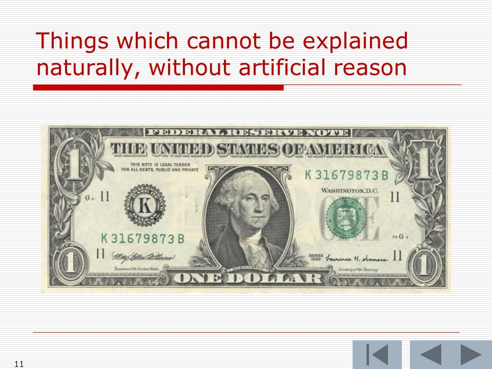 Things which cannot be explained naturally, without artificial reason 11