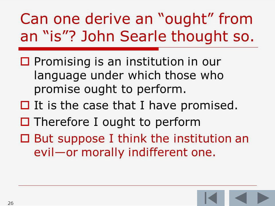 Can one derive an ought from an is. John Searle thought so.