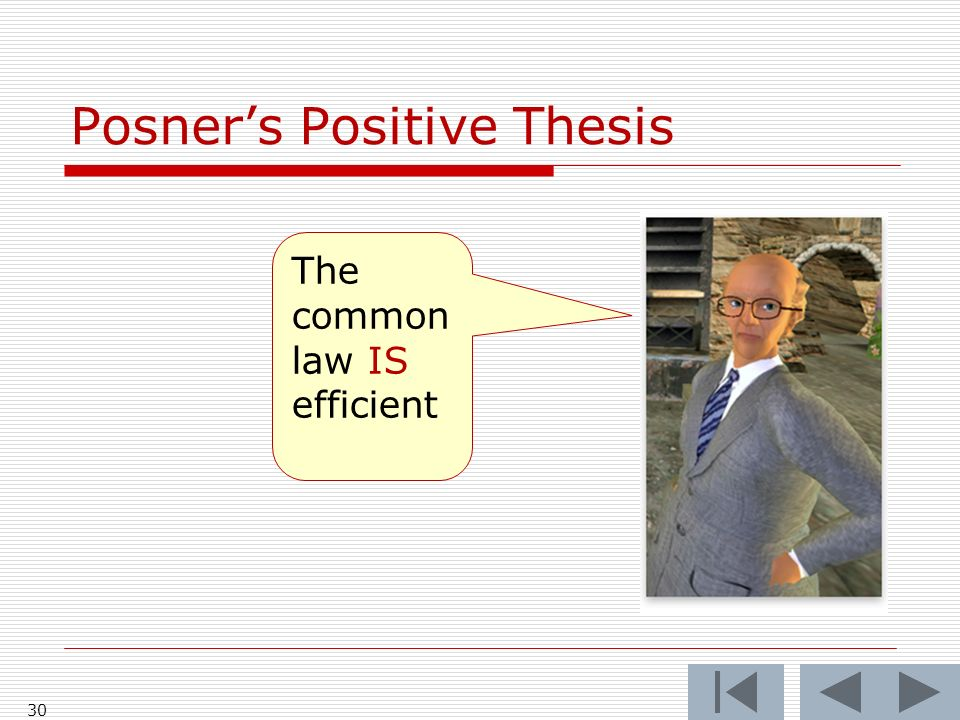 Posners Positive Thesis 30 The common law IS efficient