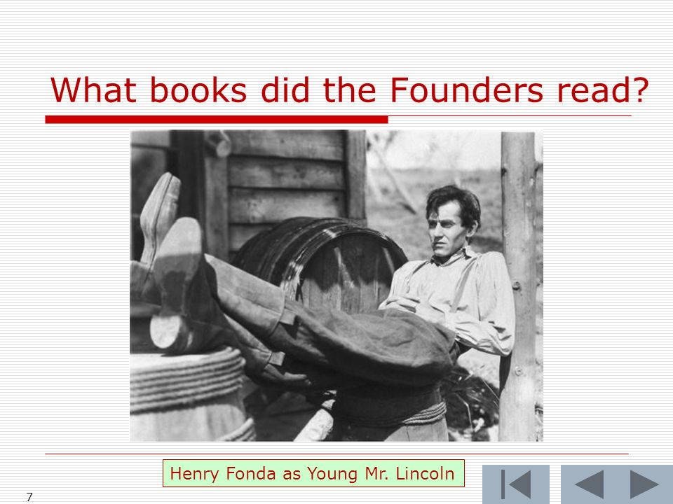 What books did the Founders read 7 Henry Fonda as Young Mr. Lincoln
