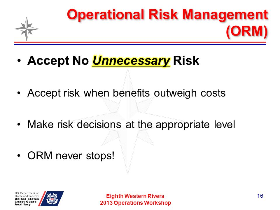 Operational Risk Management (ORM) Eighth Western Rivers 2013 Operations Workshop 16