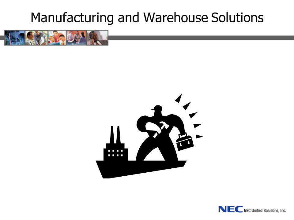 Manufacturing and Warehouse Solutions