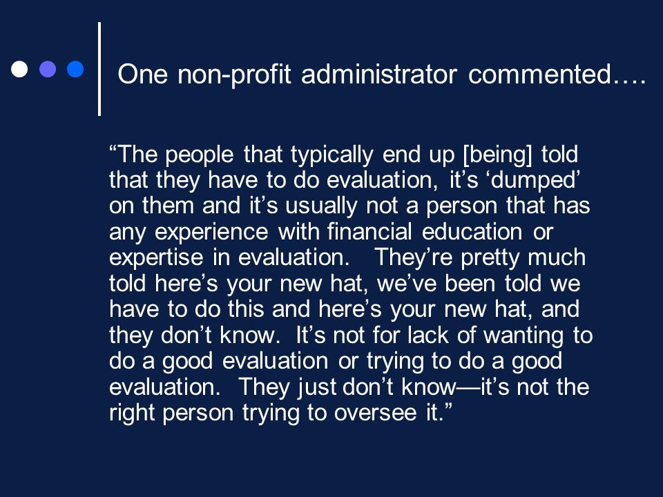 One non-profit administrator commented….