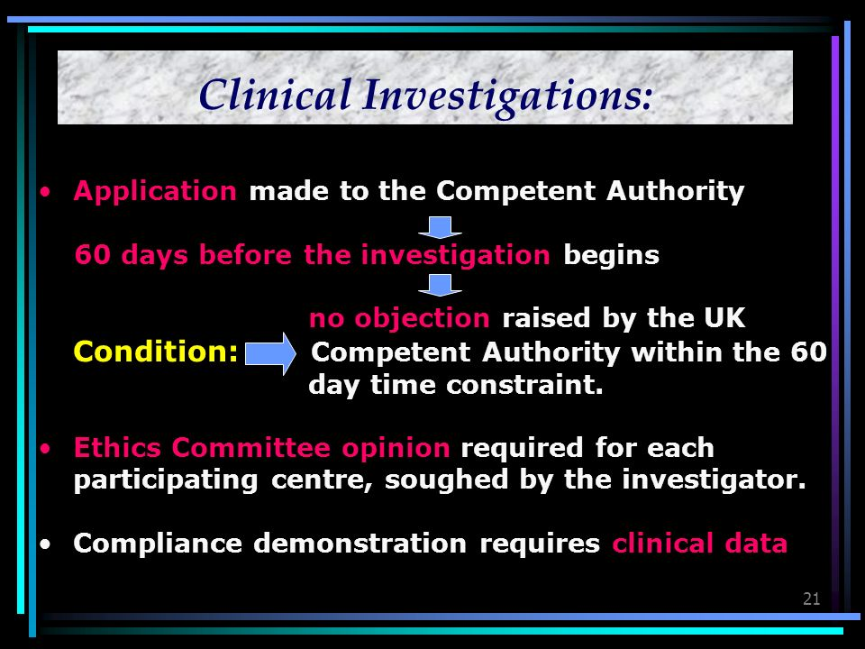 21 Application made to the Competent Authority 60 days before the investigation begins no objection raised by the UK Condition: Competent Authority within the 60 day time constraint.