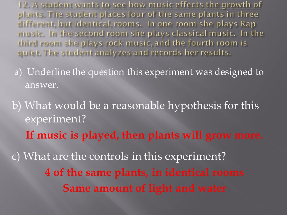 a) Underline the question this experiment was designed to answer.