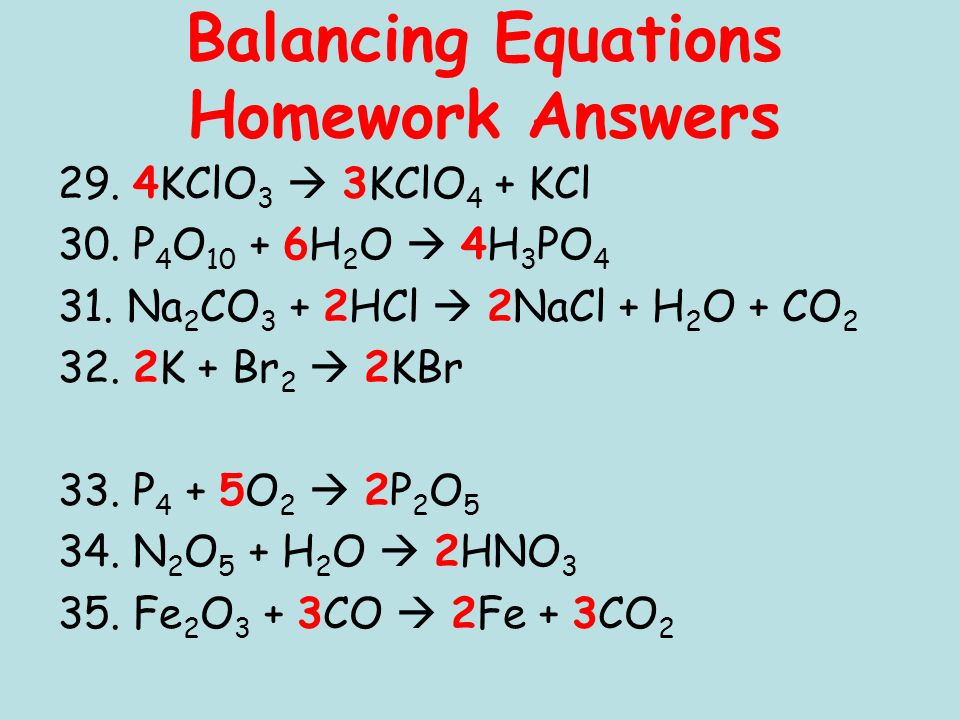 Balancing Equations Homework Answers 29. 4KClO 3 3KClO 4 + KCl 30.