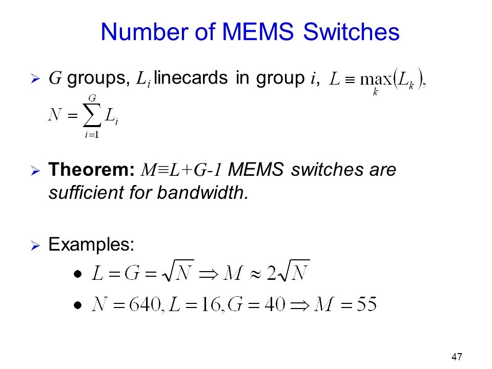 47 Theorem: ML+G-1 MEMS switches are sufficient for bandwidth.