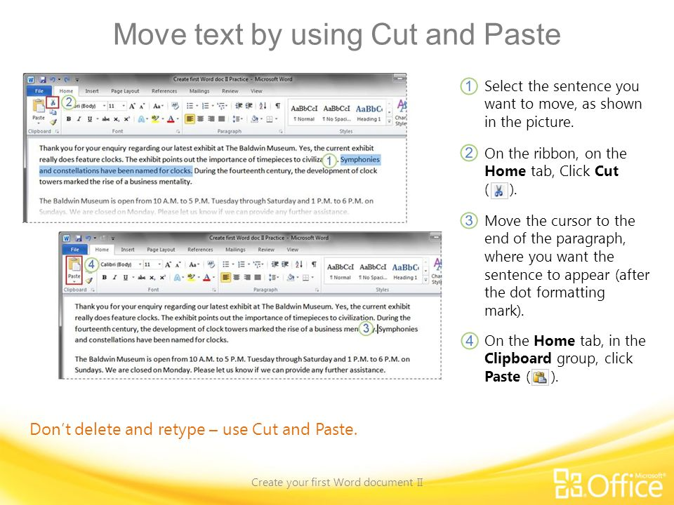 Move text by using Cut and Paste Create your first Word document II Dont delete and retype – use Cut and Paste.