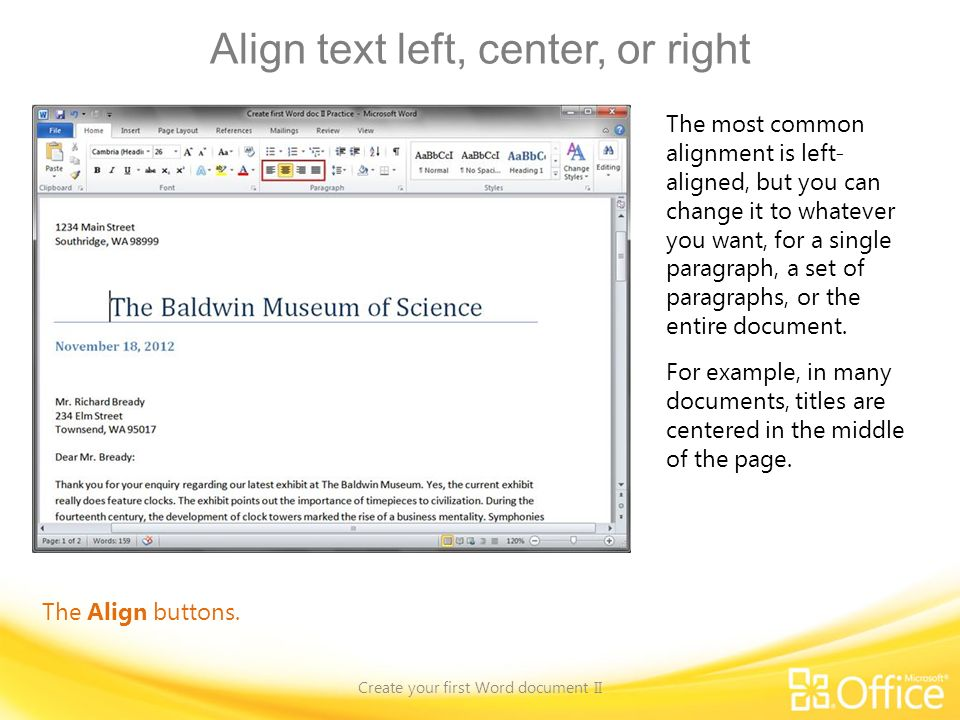 Align text left, center, or right Create your first Word document II The Align buttons.