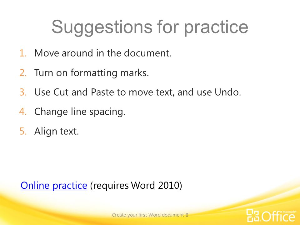 Suggestions for practice 1.Move around in the document.