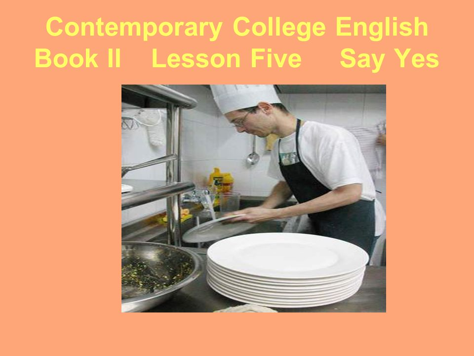 Contemporary College English Book II Lesson Five Say Yes