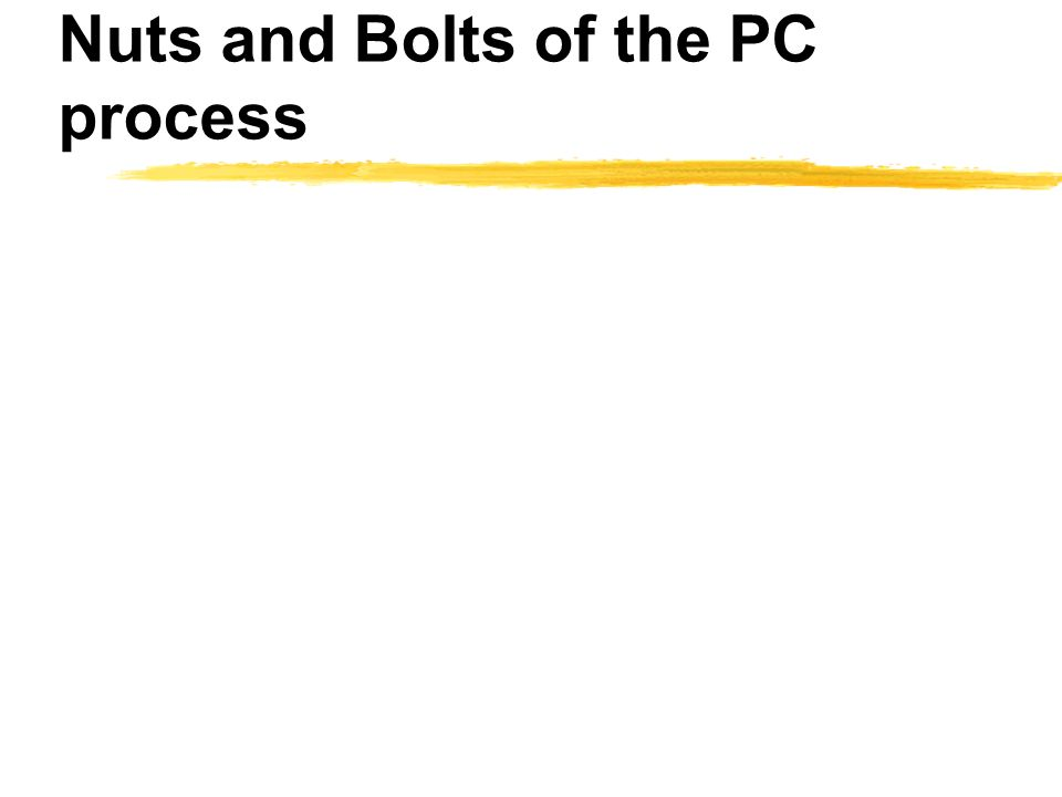 Nuts and Bolts of the PC process