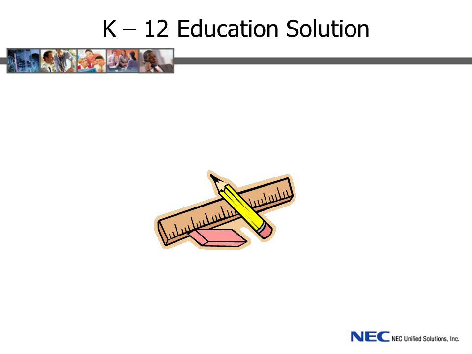 K – 12 Education Solution